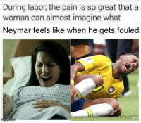 "Memes, Neymar, and Pain: During labor, the pain is so great that a  woman can almost imagine what  Neymar feels like when he gets fouled <p>Oof Ouch Owie via /r/memes <a href=""https://ift.tt/2u4DSty"">https://ift.tt/2u4DSty</a></p>"