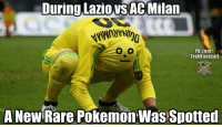 Only way to catch this Pokemon is by throwing money at him instead of Pokeball https://t.co/2Jk4nKkBH9: During Lazio VSAc Milan.  Fb.com/  TrollFootball  A New Rare Pokemon Was Spotted Only way to catch this Pokemon is by throwing money at him instead of Pokeball https://t.co/2Jk4nKkBH9