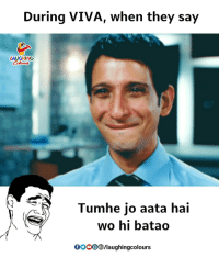 Indianpeoplefacebook, They, and Laughing: During VIVA, when they say  LAUGHING  Tumhe jo aata hai  wo hi batao  0O00aughingcolours