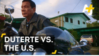 """The Philippines president has a message for the U.S. """"Don't f*ck with me."""": DUTERTE VS.  THE U.S The Philippines president has a message for the U.S. """"Don't f*ck with me."""""""