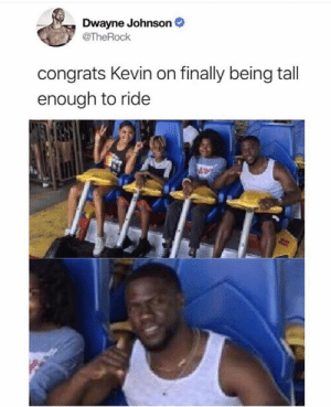 Damn.. Didn't think he could do it but he did 👏: Dwayne Johnson  @TheRock  congrats Kevin on finally being tall  enough to ride Damn.. Didn't think he could do it but he did 👏