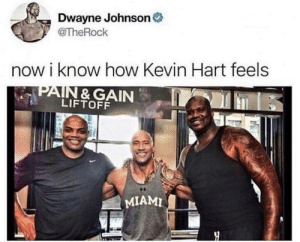 imagine Kevin hart next to them: Dwayne Johnson  @TheRock  now i know how Kevin Hart feels  LIFTOFF  I MIAMI imagine Kevin hart next to them