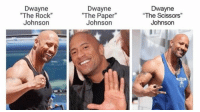 "The Rock, Rock, and Paper: Dwayne  ""The Rock""  Johnson  Dwayne  ""The Paper""  Johnson  Dwayne  ""The Scissors""  Johnson"