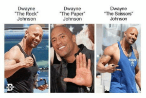 "omg-humor:Who Will win ?: Dwayne  ""The Rock""  Johnson  Dwayne  The Paper""  Johnson  Dwayne  The Scissors""  Johnson omg-humor:Who Will win ?"