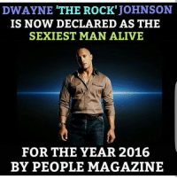 Alive, Memes, and The Rock: DWAYNE THE ROCK'  JOHNSON  IS NOW DECLARED AS THE  SEXIEST MAN ALIVE  FOR THE YEAR 2016  BY PEOPLE MAGAZINE indianshit