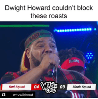 Basketball, Dwight Howard, and Nba: Dwight Howard couldn't block  these roasts  Red Squadnt  09  04  Black Squad  ti mtvwildnout They didn't have to go in on Dwight like that😂 nbamemes nba dwighthoward Via @mtvwildnout