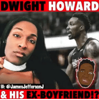 DwightHoward was just exposed by his transgender EX-Girlfriend...🐸☕️: DWIGHT  HOWARD  IG: @JamesJeffersonJ  & HI  S EX-BOYFRIEND!? DwightHoward was just exposed by his transgender EX-Girlfriend...🐸☕️