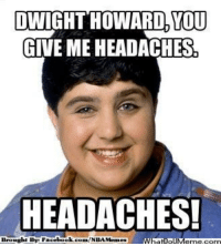 College, College Football, and Dwight Howard: DWIGHT HOWARD, YOU  GIVE ME HEADACHES  HEADACHES!  Brought Bye Fac  ebook  whatIpIVemekcom Credit : College Football Memes