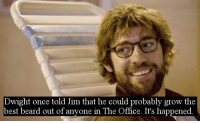 Best Beard: Dwight once told Jim that he could probably grow the  best beard out of anyone in The Office. It's happened