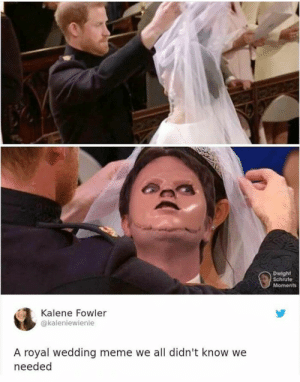 : Dwight  Schrute  Moments  Kalene Fowler  @kaleniewienie  A royal wedding meme we all didn't know we  needed
