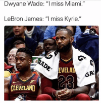 "They didn't expect to be 3-5 right now 😂 - Follow @_nbamemes._: Dwyane Wade: ""l miss Miami.""  LeBron James: ""I miss Kyrie.""  EVELA  GA  CLEVELAND They didn't expect to be 3-5 right now 😂 - Follow @_nbamemes._"