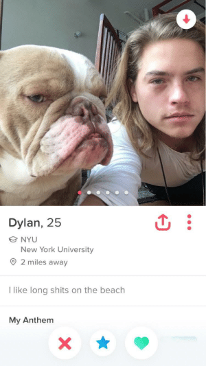 New York, Tinder, and Brooklyn: Dylan, 25  NYU  New York University  O 2 miles away  I like long shits on the beach  My Anthem I live in Brooklyn, I just found Dylan Sprouses tinder.