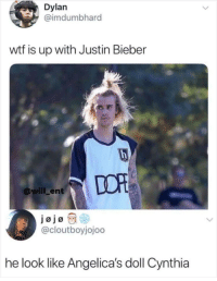 Blackpeopletwitter, Funny, and Justin Bieber: Dylan  imdumbhard  wtf is up with Justin Bieber  DOP  will_ent  @cloutboyjojoo  he look like Angelica's doll Cynthia