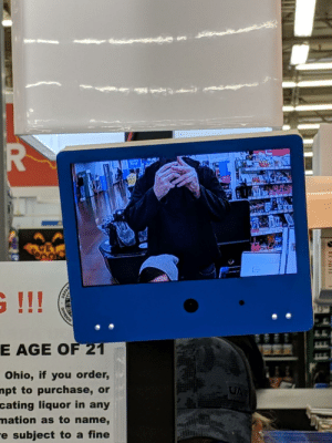 Walmart, Ohio, and Girlfriend: E AGE OF 2  Ohio, if you order,  npt  to purchase, or  liquor in any  cating  mation as to name  e subject to a fine My girlfriend (4'3) is too short for the Walmart self scan cameras and Im (6'5) too tall for them