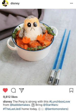 Disney, Home, and Today: e disney  9,812 like:s  disney The Porg is strong with this #LunchboxLove  from @babblemakes. Bring @StarWars:  #TheLastJed! home today. (į l : @bentomonsters)