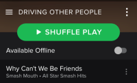 me🚗irl: e DRIVING OTHER PEOPLE  SHUFFLE PLAY  Available Offline  Why Can't We Be Friends  Smash Mouth All Star Smash Hits me🚗irl