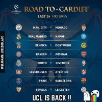 Memes, Monaco, and Atletico: E F  CHAMPIONS  LEAGUE.  CHES  CITY  NCA  ARI  ROAD TO.  CARDIFF  LAST 16 FIXTURES  MAN CITY V MONACO  REAL MADRID NAPOLI  BVB  BENFICA V DORTMUND  09  BAYERN ARSENAL  PORTO V JUVENTUS  LEVERKUSEN ATLETICO  PARIS BARCELONA  SEVILLA V LEICESTER  UCL IS BACK Tengah pekan ini UCL akan kembali, yang sudah memasuki babak 16 besar! Mana yang lo tunggu? 😍😍