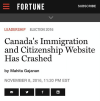 Canada, Exodus, and Immigration: E FORTUNE  SUBSCRIBE  LEADERSHIP ELECTION 2016  Canada's Immigration  and Citizenship Website  Has Crashed  by Mahita Gajanan  NOVEMBER 8, 2016, 11:20 PM EST It's going to be an exodus
