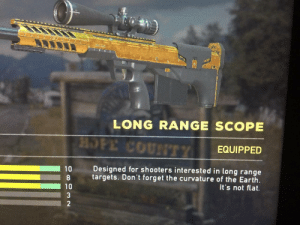For cry 5 hitting the flat earthers.: * e  LONG RANGE SCOPE  HOPE COUNTTY  EQUIPPED  Designed for shooters interested in long range  10  targets. Don't forget the curvature of the Earth  It's not flat.  10  3  2 For cry 5 hitting the flat earthers.