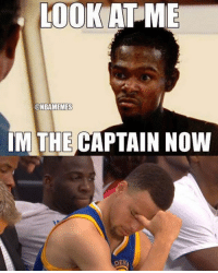 e LOOK TIME  ONBAMEMES  IM THE CAPTAIN NOW  DENI Kevin Durant be like... #Warriors Nation #KevinDurant #StephenCurry Credit: Luis Duron