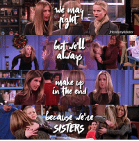 Friends, Memes, and Happy: e Ma  always  make up  inthe end  because we'ne  SISTERS  friendsmylobster HAPPY NATIONAL SIBLING DAY!! - MonicaGeller RossGeller RachelGreen RachelGreene PhoebeBuffay JoeyTribianni ChandlerBing CentralPerk FriendsTVShow Friendsmylobster Friends Friendom TheFriendom TheFriendomLivesOn TheFriendomSticksTogether Pivot Unagi Roschel Mondler FriendsTVPosts happynationalsiblingday