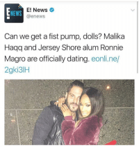 Odd couple but congrats 😂: E! News  NEWS  @enews  Can we get a fist pump, dolls? Malika  Haqq and Jersey Shore alum Ronnie  Magro are officially dating  eonli.ne/  2gki3lH Odd couple but congrats 😂