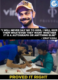 "Memes, 🤖, and Virat Kohli: E.ON  ""I WILL NEVER SAY NO TO KIDS I WILL GIVE  THEM WHATEVER THEY WANT WHETHER  IT IS A AUTOGRAPH OR ANYTHING ELSE""  VIRAT KOHLI  PROVED IT RIGHT"