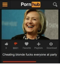 Cheating blonde: E Porn  hub  o 9001  Favorite  Playlists  Download  Cheating blonde fucks everyone at party Cheating blonde