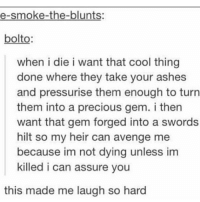 Can the villians be affected by the virus since they're already evil. tumblr funny funnytumblr tumblrtextpost tumblrfunny funnytumblrtextpost: e-smoke-the-blunts:  bolto  when i die i want that cool thing  done where they take your ashes  and pressurise them enough to turn  them into a precious gem. i then  want that gem forged into a swords  hilt so my heir can avenge me  because im not dying unless im  killed i can assure you  this made me laugh so hard Can the villians be affected by the virus since they're already evil. tumblr funny funnytumblr tumblrtextpost tumblrfunny funnytumblrtextpost