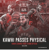 The Kawhi Leonard drama finally comes to an end. 😳: E THE  WE THE  ALDING  KAWHI PASSES PHYSICAL  KAWHI LEONARD TRADE IS NOW OFFICIAL  (VIA ESPNI The Kawhi Leonard drama finally comes to an end. 😳