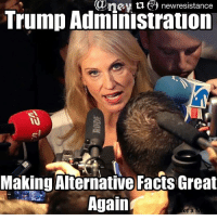 Alternative facts=lies just incase you dumb Mf's don't know. morningknowledge: e ti newresistance  Trump Administration  Making Alternative Facts Great  Again Alternative facts=lies just incase you dumb Mf's don't know. morningknowledge