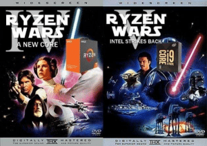 Intel, Back, and Dvd: E  W ID  SC  R EE  N  RYZEN  RYZEN  WARS  WARS  INTEL STRIKES BACK  AHOO  A NEW CORE  RYZEN  EXTREME  DVD  DVD  DIGITALLYIHX MASTERED  Faa suPLRios soUND  DIGITAL LY TEX MASTER E D  FOR SUPENIDR SCUND  AND PICTURC DOALITY  AND PICTURE QUALITY  Z  CORE Can't wait for the trilogy finale this year u/kyrexar
