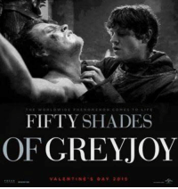 E WORLD  FIFTY SHADES  OF  GREY JOY  VALENTINES DAY 2015 We know what you all wait for in 2017 and it isn't Mr Grey 😂  -Lady Sylwik