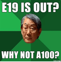 Asian father hears about Enlightenment 19: E19 IS OUT  WHY NOT A10  made on imgur Asian father hears about Enlightenment 19