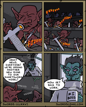 News, Work, and Back: E2zzzuu  FFF  O0  4NS  GREAT  NEWS,  EYERYONE!  WE RE ADDING  ANOTHER  NEW RUNE  TO OUR  SMARTSWORD  MODEL!  NOW GET  BACK TO  WHAT?!  NO  PLEASE...!  WORK  wwUH!  #1  BOSS  SWORDS CCLXXVI  SWORDSCOMIC.COM Swords ~ Overtime