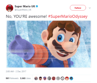 Super Mario, Mario, and Awesome: e3  Super Mario UK o  SuperMario_UK  Follow  NO, YOU'RE awesome! #SuperMario°dyssey  2:00 AM - 2 Dec 2017  961 Retweets 3,665 Likes