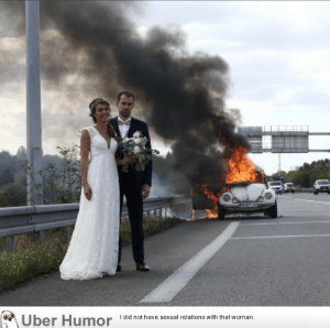 failnation:  Just married couple in front of their burning car: E677 2  I did not have sexual relations with that woman.  Uber Humor failnation:  Just married couple in front of their burning car