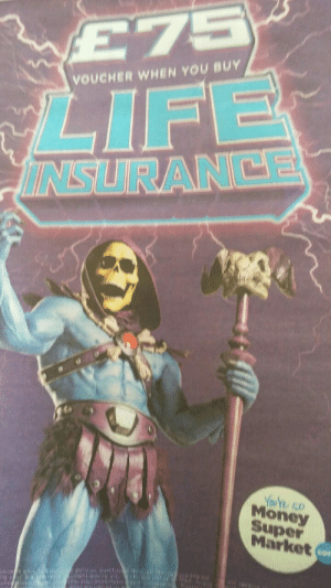 maggcat:  Found this in the news paper today: E75  LIFE  ININSURANCE  VOUCHER WHEN YOU BUY  Youte so  Money  Super  Market  la is es i maggcat:  Found this in the news paper today
