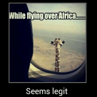 😂 TAG 5 FRIENDS 😂-reposting cuz this is one if my favorite pics lol: While flying over Africa.mm  Seems legit 😂 TAG 5 FRIENDS 😂-reposting cuz this is one if my favorite pics lol