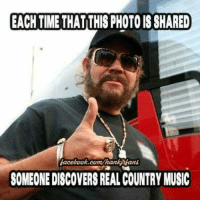 Love, Memes, and Music: EACH TIME THATTHIS PHOTO IS SHARED  acebook.com/hankans  SOMEONE DISCOVERS REAL COUNTRY MUSIC Gotta love Hank!