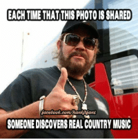 Memes, Country Music, and Discover: EACHTIME THAT THIS PHOTO ISSHARED  facebook.com hankiulans  SOMEONE DISCOVERS REAL COUNTRY MUSIC Gotta love Hank Williams Jr!