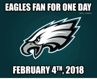 <p>When this was posted by NFL Memes on Facebook half the comments were saying they'd rather die than go for the Eagles despite the fact that they hate the Pats. It's really a battle of the most obnoxious fan bases. Not including the Cowboys.</p>: EAGLES FAN FOR ONE DAY  @NFL_MEMES  FEBRUARY 4TH 2018 <p>When this was posted by NFL Memes on Facebook half the comments were saying they'd rather die than go for the Eagles despite the fact that they hate the Pats. It's really a battle of the most obnoxious fan bases. Not including the Cowboys.</p>