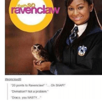 "Memes, Nasty, and 🤖: EAIENNALLY PUTTER  life oncloudB  ""20 points to Ravenclaw!  On SNAP!""  ""Divination? Not a problem.""  ""Draco, you NASTY..."""