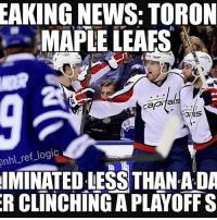 Logic, Lol, and Memes: EAKING NEWS: TORON  nhl re  logic  MAPLE LEAFS  SLING TON  IMINATED LESS THAN ADA  ERCLINCHING A PLAYOFF S Leafs blow a 2 goal lead to the Jackets and will face​ Washington in the first round. LOL