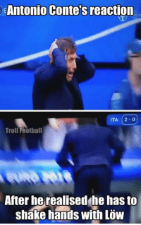 Memes, 🤖, and Ita: EAntonio Conte's reaction  ITA 2.0  Troll Football  After he realised he has to  shake hands with Low This xD