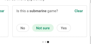 Game, Yes, and Submarine: ear  Is this a submarine game?  Clear  Yes  No  Not sure Tuber submarine