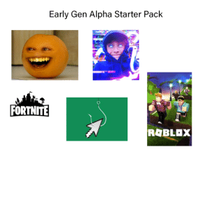 Reddit, Free, and Stuff: Early Gen Alpha Starter Pack  FORTNITE  ROBLOX Idk what to add but feel free to add stuff and repost it. just don't forget to give me a shoutout