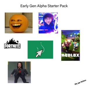 Photoshop, Reddit, and Image: Early Gen Alpha Starter Pack  FORTNITE  ROBLOX  My pp itches Not an image photoshop chain