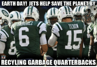 Happy Earth Day from NFL Memes!: EARTH DAY! JETS HELP SAVE THE PLANETBY  JETS,  JETS  MEMES  RECYLING GARBAGE QUARTERBACKS Happy Earth Day from NFL Memes!