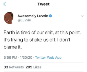 Earth is ready to break up with us (via /r/BlackPeopleTwitter): Earth is ready to break up with us (via /r/BlackPeopleTwitter)